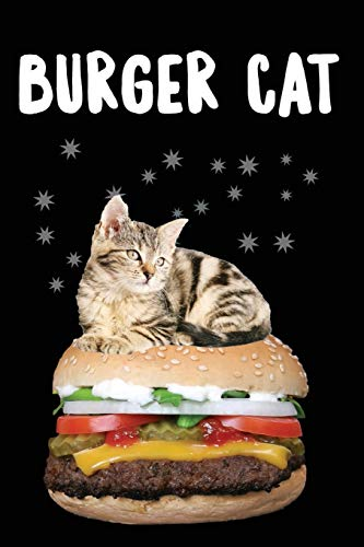 Burger Cat: 120 Pages 6' x 9' Journal - Blank Cookbook for Foodies, Chefs and Cooks