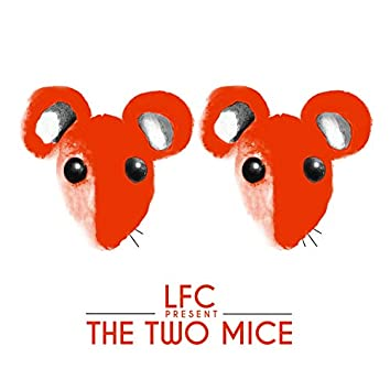 LFC Present the Two Mice