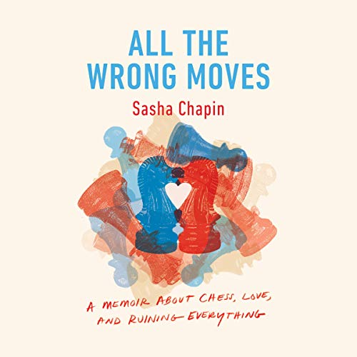 All the Wrong Moves audiobook cover art