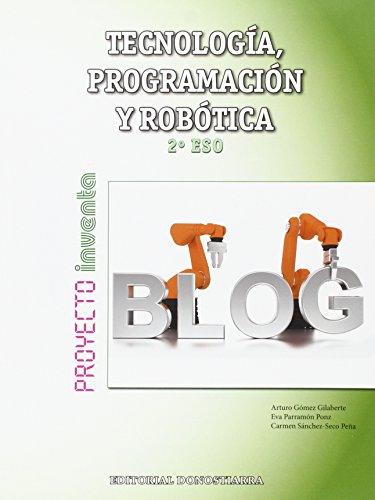 Tecnología, Programación y Robótica 2º ESO - Proyecto INVENTA - 9788470635410