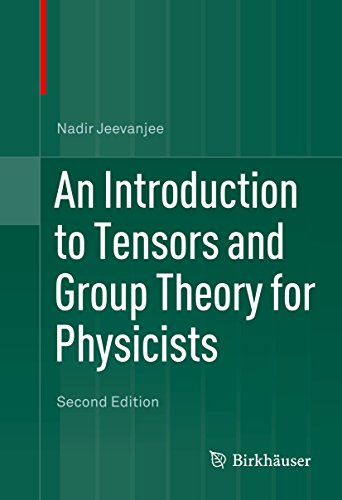 An Introduction to Tensors and Group Theory for Physicists (English Edition)