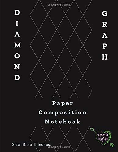 Diamond Graph Paper Composition Notebook: Axonometric Diamonds Graphing Guides Blank Quad Ruled or Drawing & Writing Artwork Math Design Gray Lined ... ( Pages Size 8.5 x 11 Inches. ) Series 11