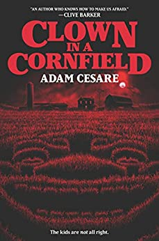 Clown in a Cornfield by [Adam Cesare]