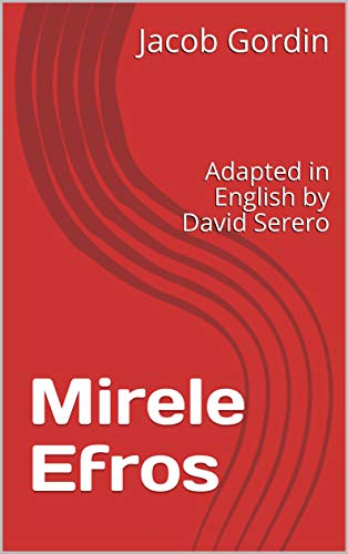 Mirele Efros (The Yiddish Queen Lear) - Yiddish Theater Classic : Adapted in English by David Serero (English Edition)