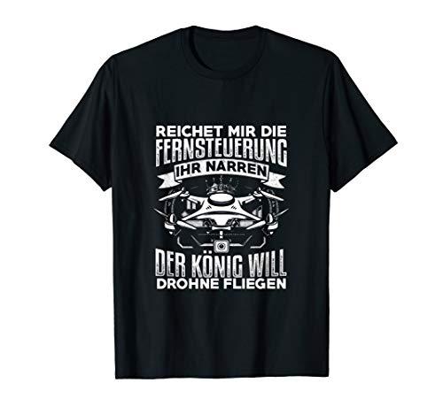 König will Drohne fliegen Ihr Narren Geschenk T-Shirt