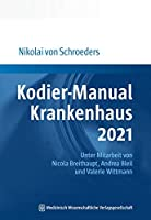 Kodier-Manual Krankenhaus 2021: Richtig kodieren nach ICD-10-GM.Unter Mitarbeit von Nicola Breithaupt, Andrea Bleil und Valerie Wittmann
