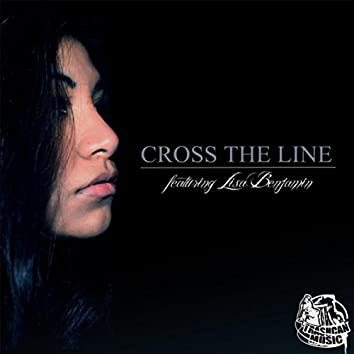 Cross the Line (feat. Lisa Benjamin & Trashcan Music)