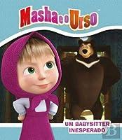 Masha e o Urso: Um Babysitter Inesperado (Portuguese Edition)