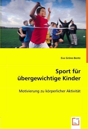 Sport für übergewichtige Kinder: Motivierung zu körperlicher Aktivität