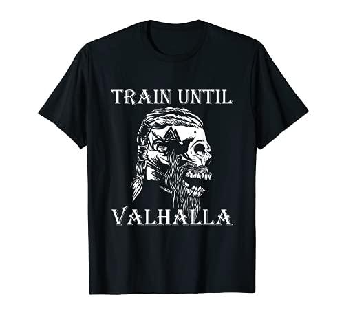 Train until Valhalla Fitness weight training Ragna Viking T-Shirt