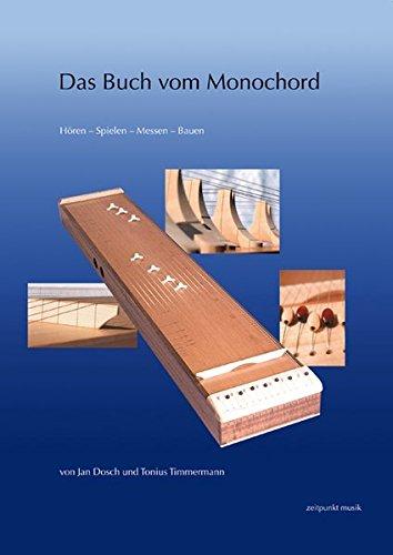 Das Buch vom Monochord: Hören – Spielen – Messen – Bauen: Horen - Spielen - Messen - Bauen (zeitpunkt musik)