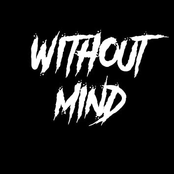 Without Mind