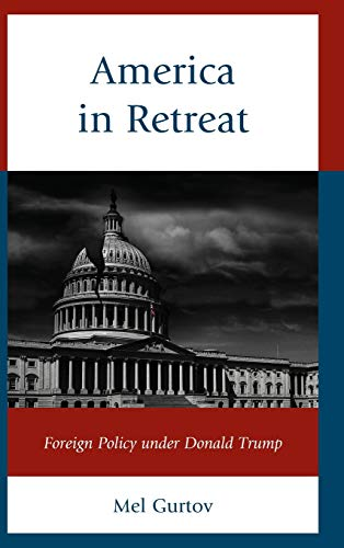 Image of America in Retreat: Foreign Policy under Donald Trump (World Social Change)
