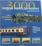 3000 modèles réduits ferroviaires, tome 1 - Les Anciens réseaux de Lamming ( 1 janvier 1996 )