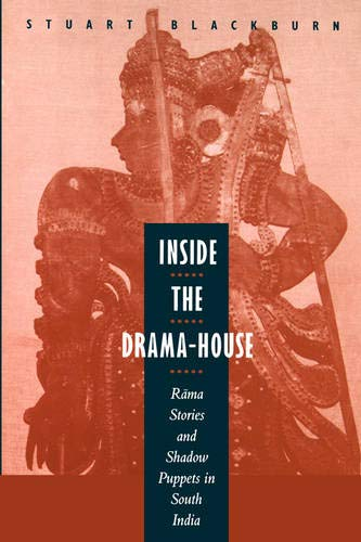 Inside the Drama-House: Rama Stories and Shadow Puppets in South India
