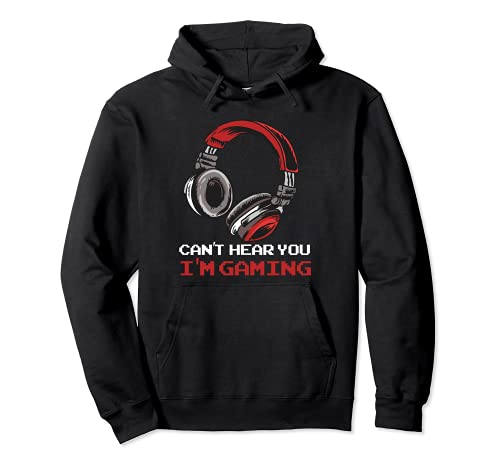Can't Hear You I'm Gaming - Gamer Gift Video Games Online Pullover Hoodie