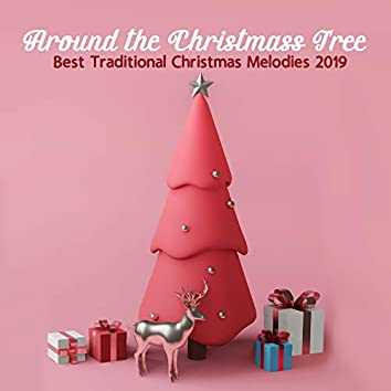 Around the Christmass Tree: Best Traditional Christmas Melodies 2019