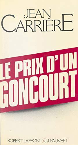 Le prix d'un Goncourt (French Edition)