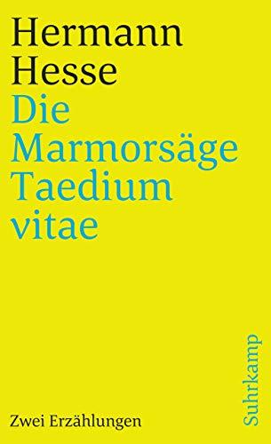 Die Marmorsäge. Taedium vitae: Zwei Erzählungen (suhrkamp taschenbuch)