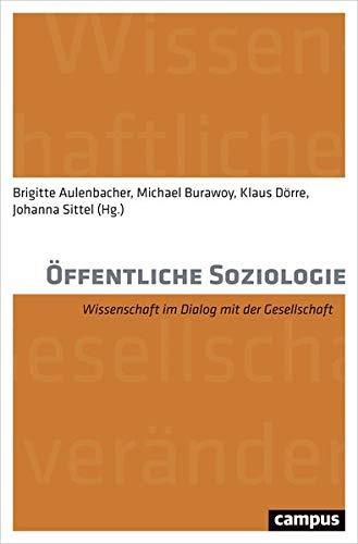 Öffentliche Soziologie: Wissenschaft im Dialog mit der Gesellschaft