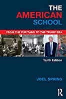 The American School (Sociocultural, Political, and Historical Studies in Education)