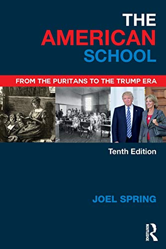 Compare Textbook Prices for The American School Sociocultural, Political, and Historical Studies in Education 10 Edition ISBN 9781138502925 by Spring, Joel