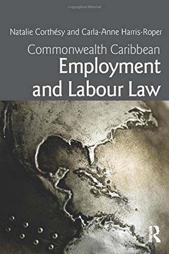 Compare Textbook Prices for Commonwealth Caribbean Employment and Labour Law Commonwealth Caribbean Law 1 Edition ISBN 9780415622523 by Corthésy, Natalie G.S.,Harris-Roper, Carla-Anne