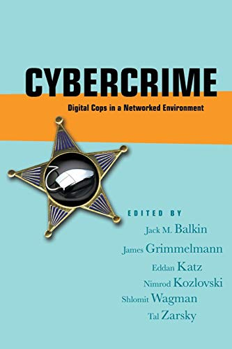 Cybercrime: Digital Cops in a Networked Environment (Ex Machina: Law, Technology, and Society, 4)