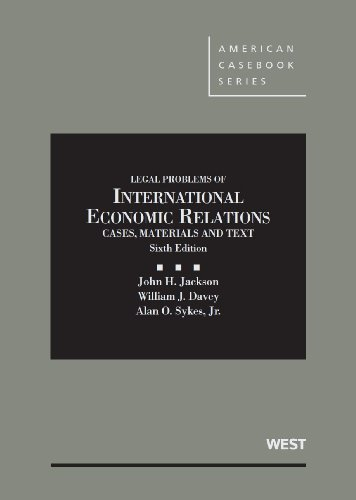 Materials and Texts on Legal Problems of International Economic Relations, 6th (American Casebook Series)