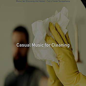 Music for Cleaning the House - Fiery Tenor Saxophone