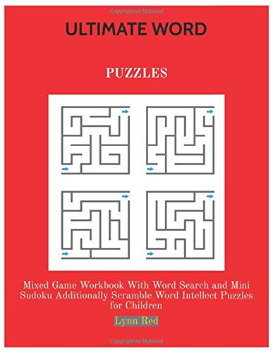 ULTIMATE WORD PUZZLES: Mixed Game Workbook With Word Search and Mini Sudoku...