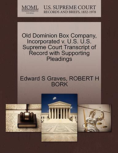 Old Dominion Box Company, Incorporated V. U.S. U.S. Supreme Court Transcript of Record with Supporting Pleadings