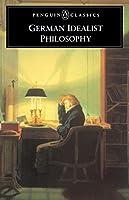 German Idealist Philosophy (Penguin Classics)