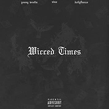 Wicced Times (feat. Vino & Daily Fine$$e)