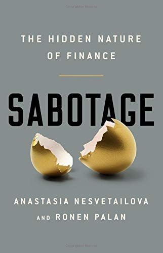 Sabotage: The Hidden Nature of Finance