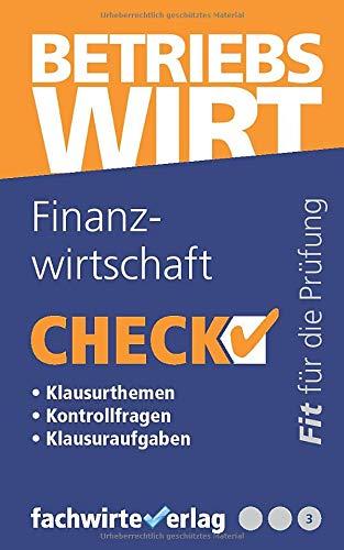Finanzwirtschaft: Check! Fit für den Betriebswirt (IHK) (Check Betriebswirt, Band 3)