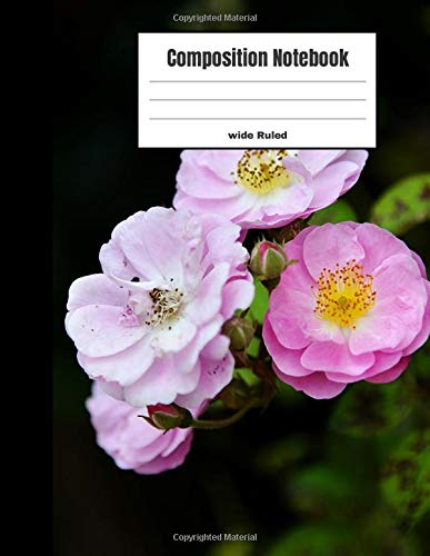 Composition Notebook Wide Ruled: Rose Flower Wide Ruled Composition Book for Teachers, Students, Kids and Teens