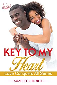 Key To My Heart: Book 3 (Love Conquers All) by [Suzette Riddick]