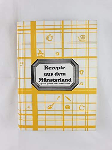 Rezepte aus dem Münsterland - Erprobt, gelobt von Letter Frauen - 4. Band (Alte und neue Rezepte / Westfälische Küche) [Handschriften-Druck]
