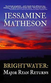 [Jessamine Matheson]のBrightwater: Major Ryan Returns (English Edition)