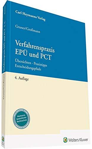 Verfahrenspraxis EPÜ und PCT: Übersichten – Praxistipps – Entscheidungspfade