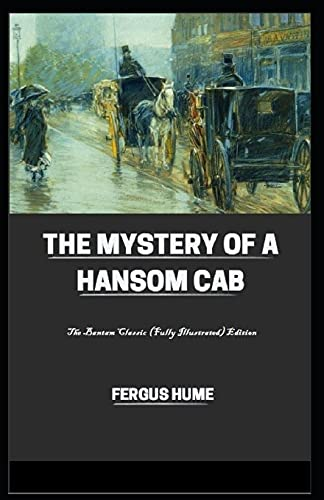 The Mystery of a Hansom Cab: The Bantam Classic (Fully Illustrated) Edition