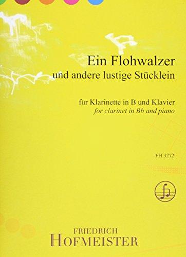 Ein Flohwalzer und andere lustige Stücklein: Klarinette und Klavier