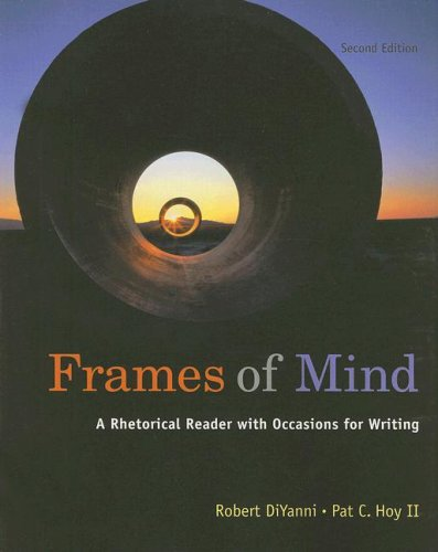 Frames of Mind: A Rhetorical Reader with Occasions for Writing
