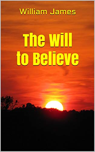 The Will to Believe (English Edition)