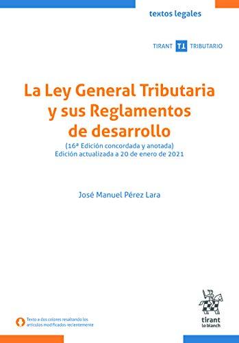 La Ley General Tributaria y sus Reglamentos de desarrollo 16ª Edición 2021 (Textos Legales)
