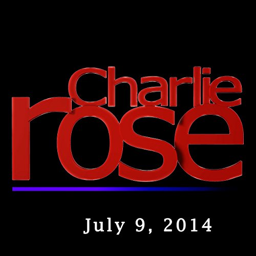 Charlie Rose: Carter Ham, Mike Needham, Ed Rollins, Bob Costa, Peter Gammons, George Mitchell, and Richard Sandomir, July 9, 2014 audiobook cover art