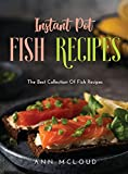 Instant Pot Fish Recipes: The Best Collection Of Fish Recipes