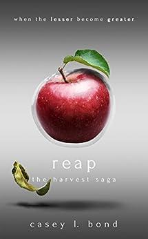 Reap (The Harvest Saga Book 1) by [Casey L. Bond]