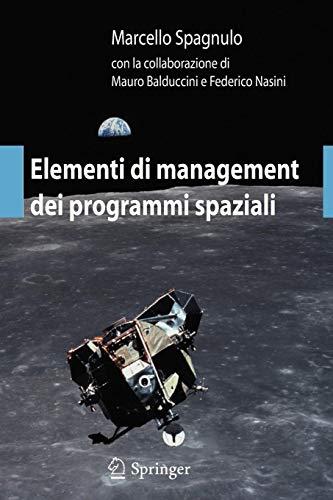 Elementi di Management dei Programmi Spaziali (Italian Edition)